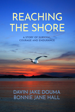 Reaching the Shore: A Story of Survival, Courage and Endurance